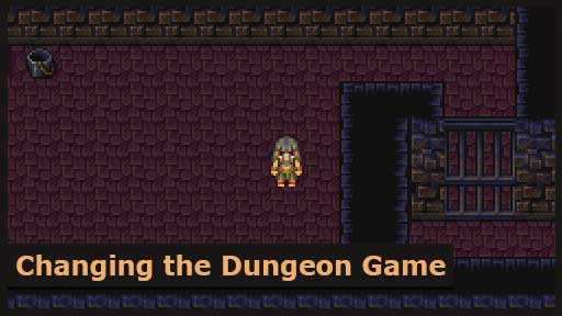 Changing the dungeon game.