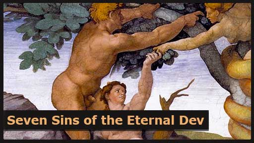 Want to avoid development purgatory? Avoid these seven sins.